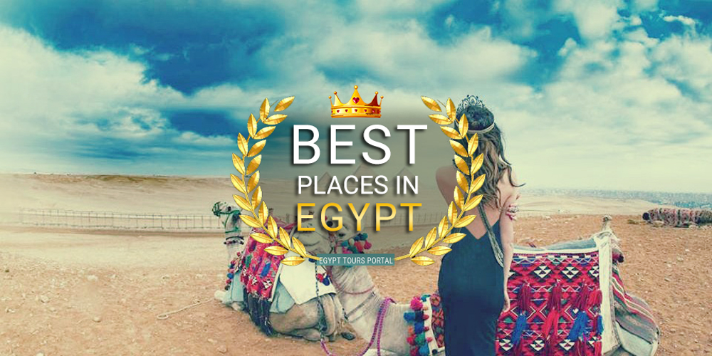 Best Places to Visit in Egypt - Egypt Tours Portal