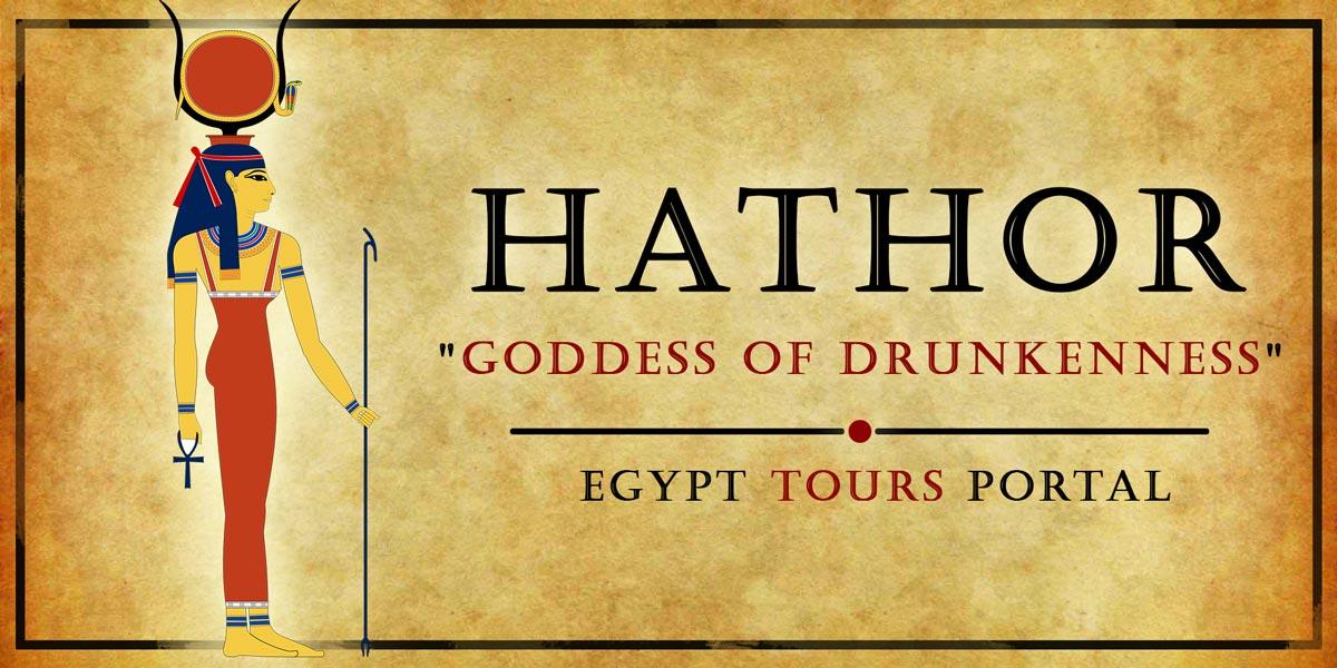 Hathor, Goddess of Drunkenness - Ancient Egyptian Gods And Goddesses - Egypt Tours Portal