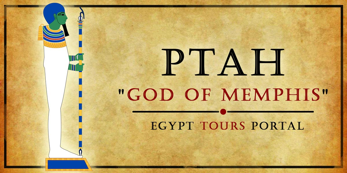 Ptah, God of Memphis - Ancient Egyptian Gods And Goddesses - Egypt Tours Portal