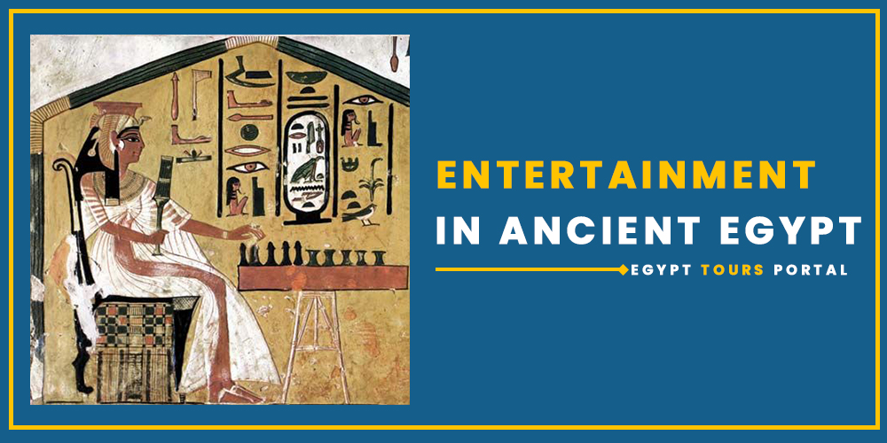 Entertainment in Ancient Egypt - Egypt Tours Portal