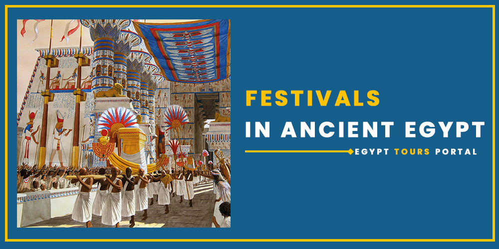 Festivals in Ancient Egypt - Egypt Tours Portal