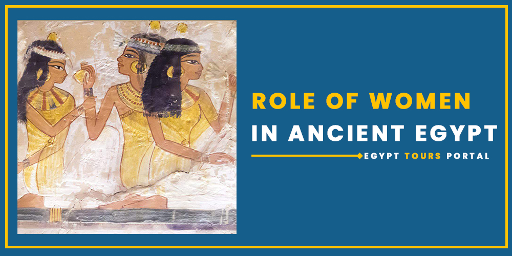 Role of Women in Ancient Egypt - Egypt Tours Portal