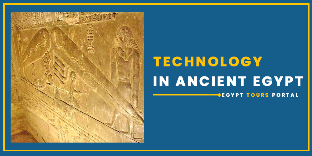 Technology in Ancient Egypt - Egypt Tours Portal