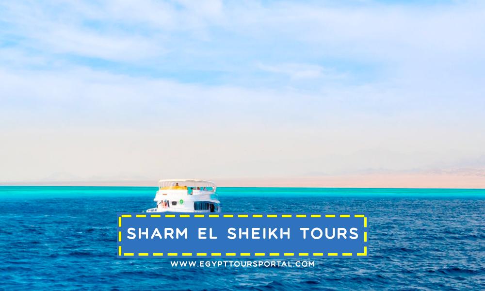 Sharm El Sheikh Day Tours - Travel Guide for Egypt Day Tours - Egypt Tours Portal