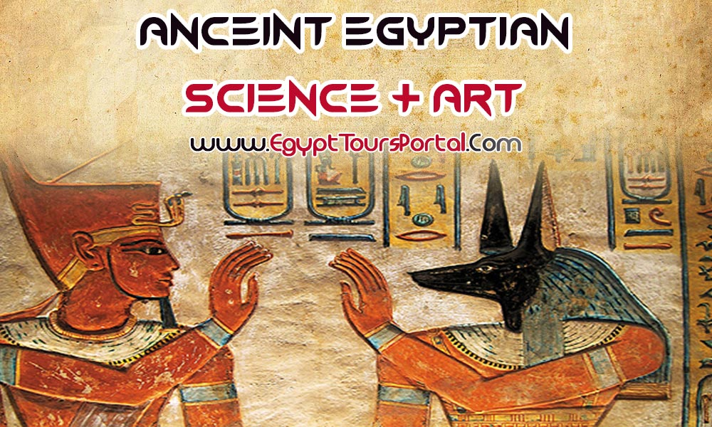 Ancient Egyptian Civilization Science and Art - Egypt Tours Portal