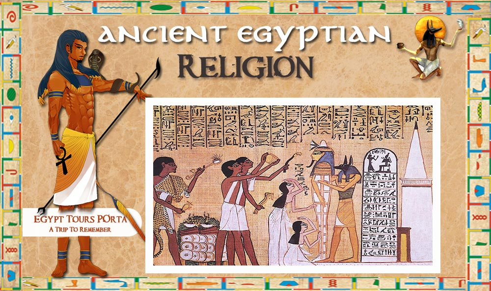 Ancient Egyptian Religion - Egypt Tours Portal