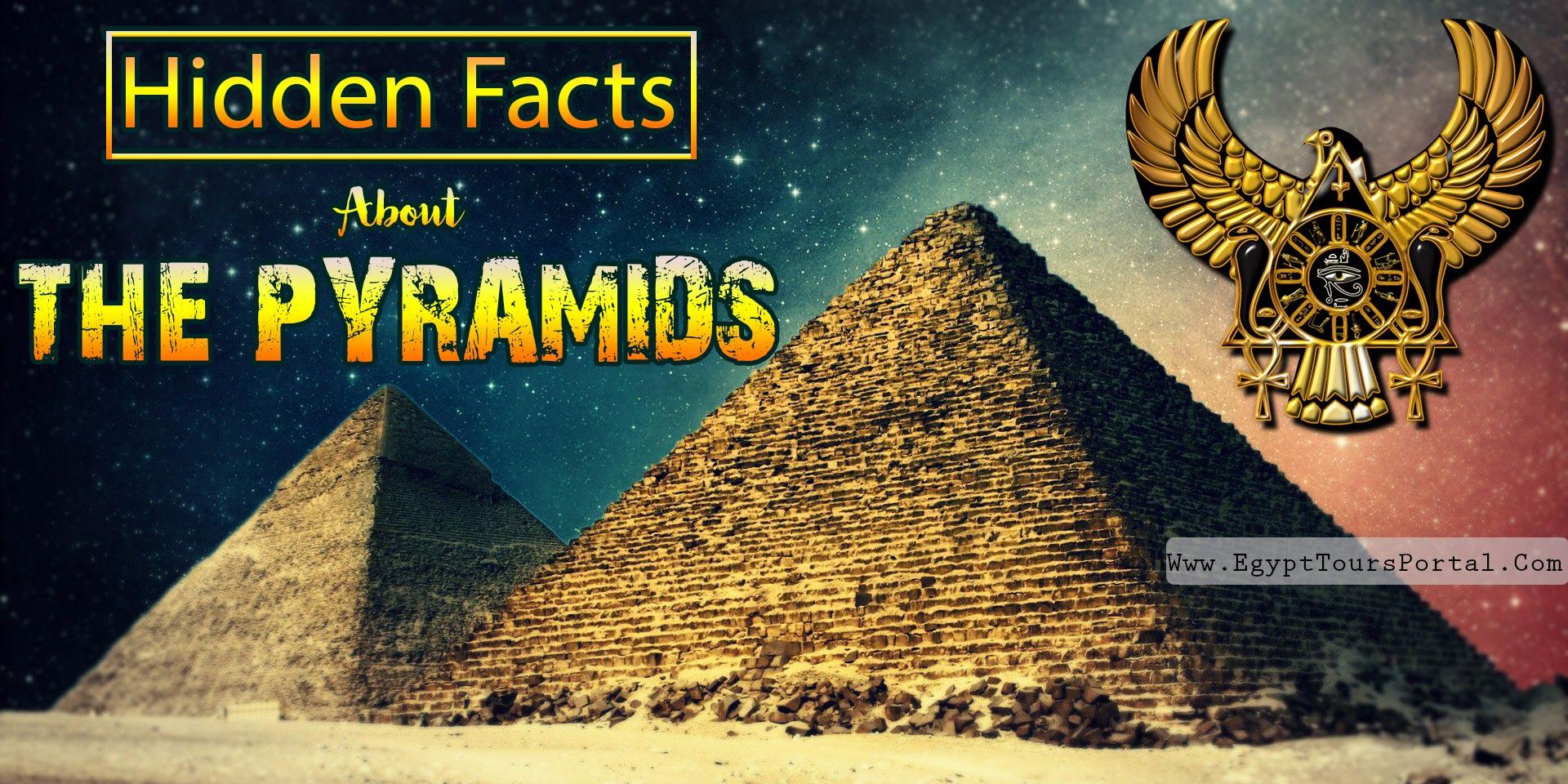 Secret Facts About the Pyramids - Egypt Tours Portal