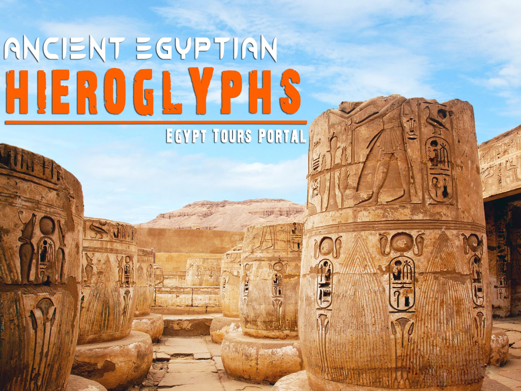 Ancient Egyptian Hieroglyphs - Egypt Tours Portal
