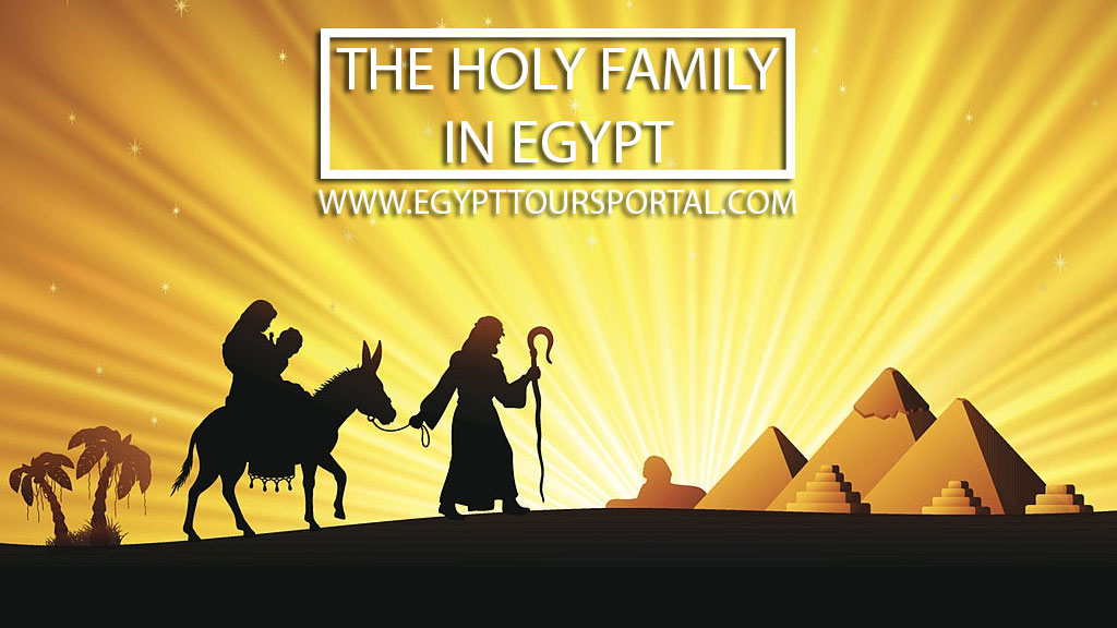 History of the Holy Family in Egypt - Egypt Tours Portal