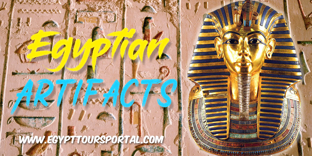 Ancient Egyptian Artifacts - Egypt Tours Portal