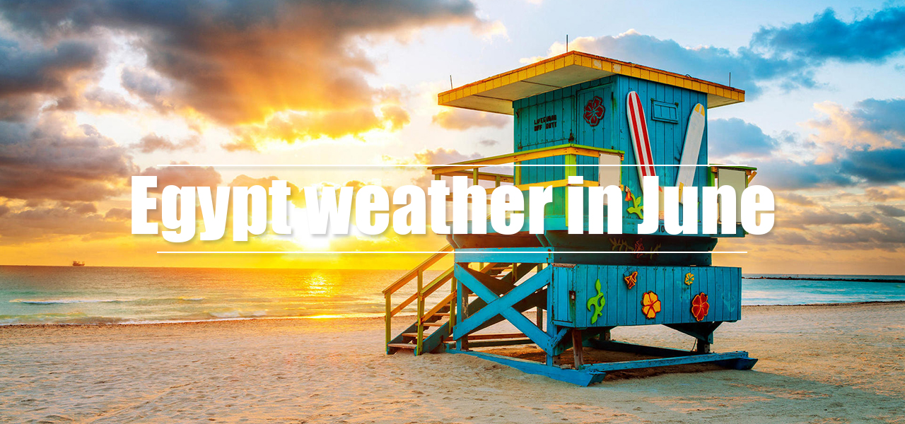Egypt weather in June - Egypt Tours Portal