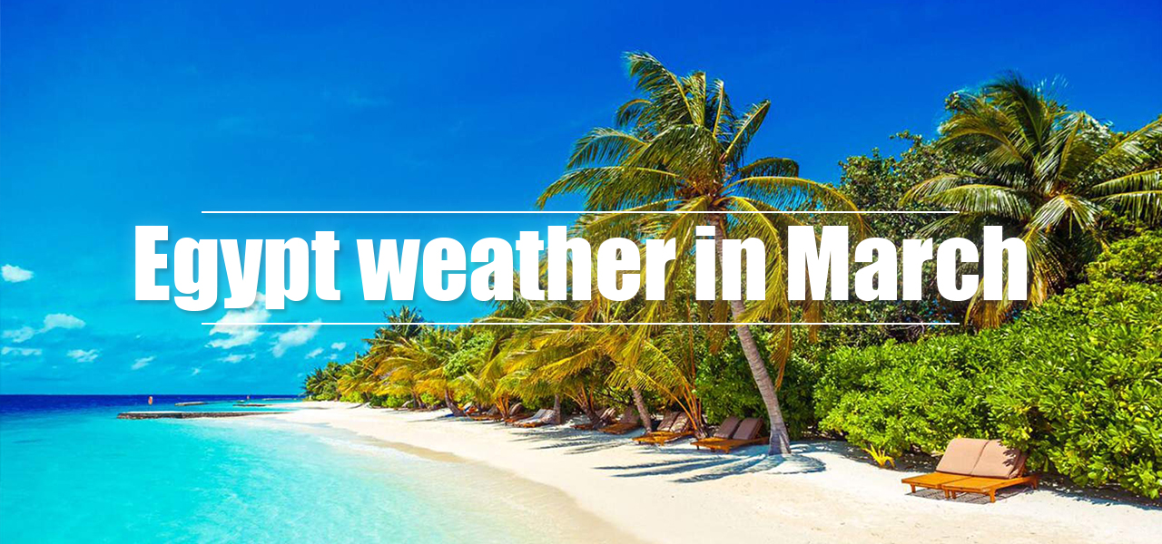 Egypt weather in March - Egypt Tours Portal
