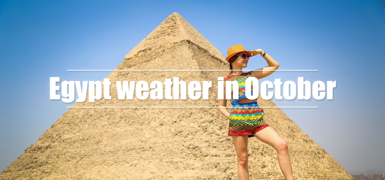 Egypt weather in October - Egypt Tours Portal