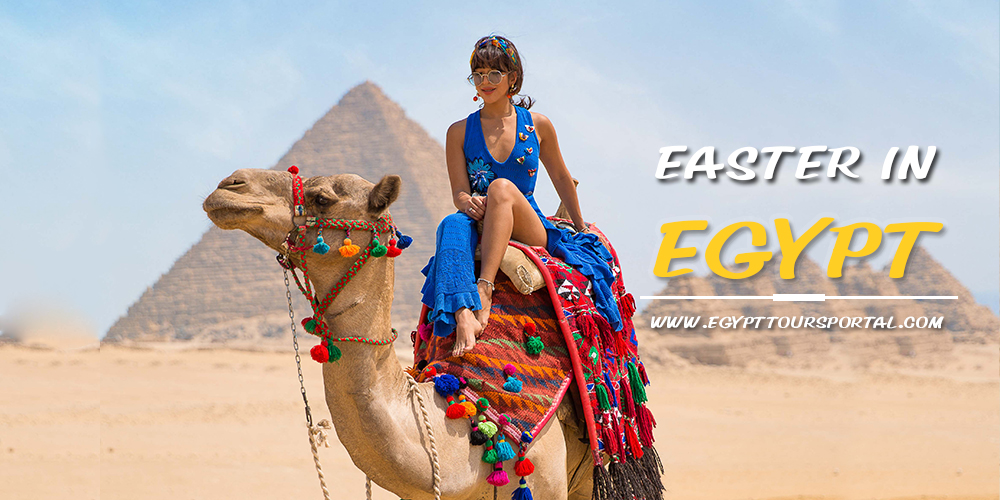 How to Enjoy Egypt Easter Holiday - Egypt Tours Portal