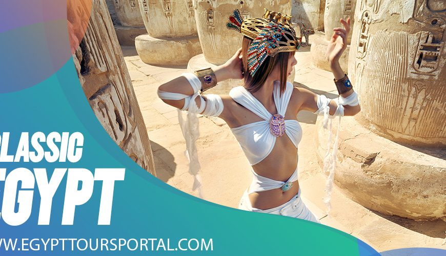 How to Enjoy a Classic Holiday in Egypt - Egypt Tours Portal