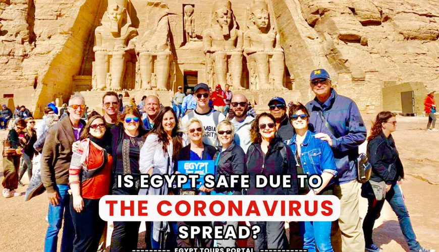 Is Egypt Safe Due to the Coronavirus Spread - Egypt Tours Portal