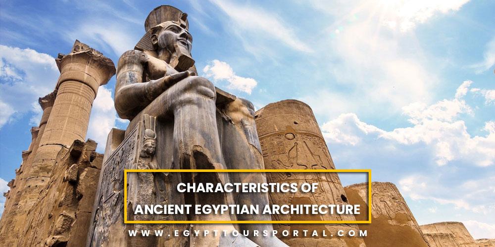 Characteristics of Ancient Egyptian Architecture - Egypt Tours Portal