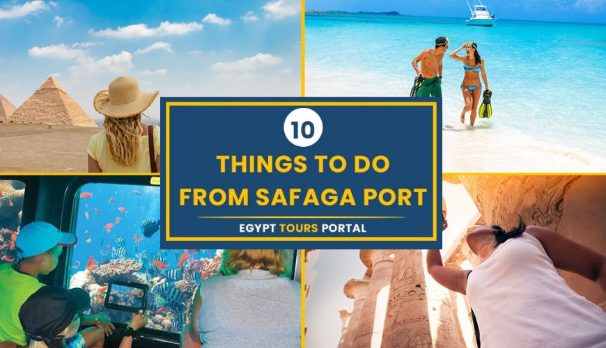 Things to Do from Safaga - Egypt Tours Portal