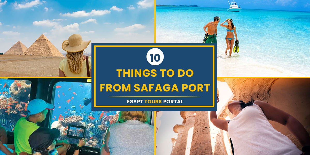 Things to Do from Safaga - Egypt Tours Portal