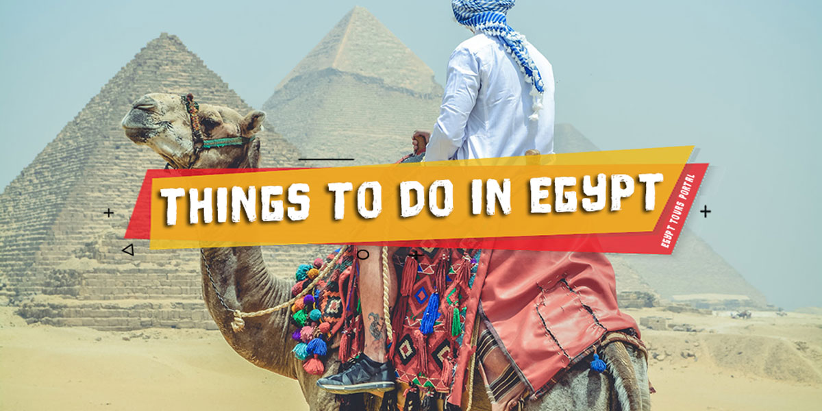 Things to Do in Egypt - Egypt Tours Portal