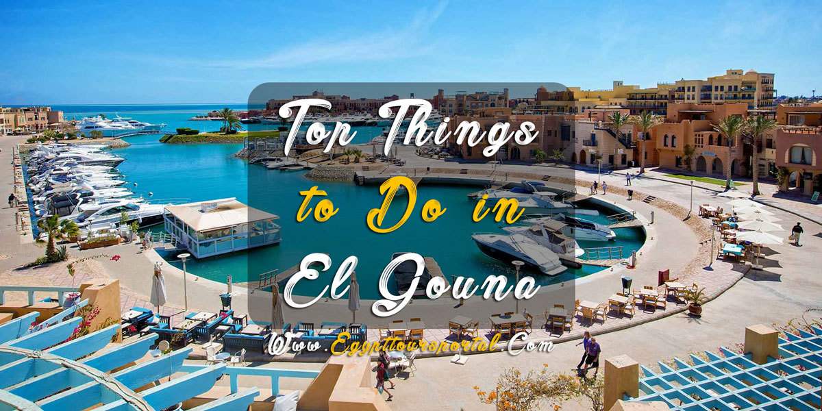 Things to Do in El Gouna - Egypt Tours Portal