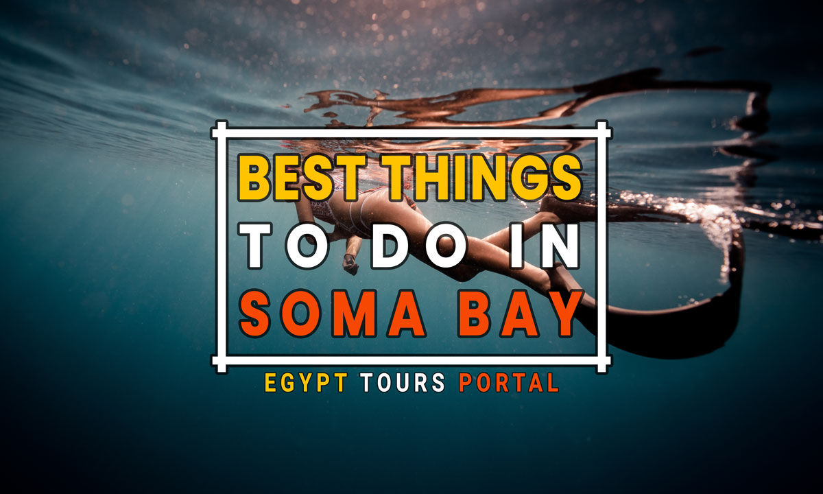 things to do in soma bay - egypt tours portal