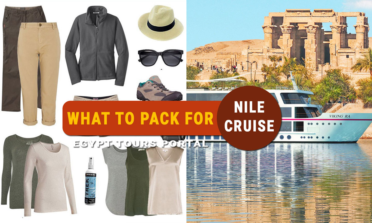 What to Pack for A Nile Cruise - Egypt Tours Portal